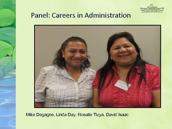 Panel: Careers in Administration Mike Degagne, Linda Day, Rosalie Tizya, David Isaac
