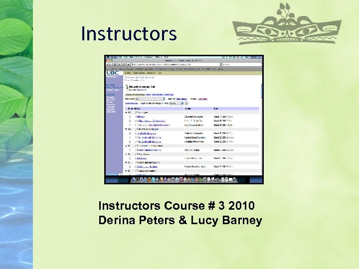 Instructors Course # 3 2010 Derina Peters & Lucy Barney