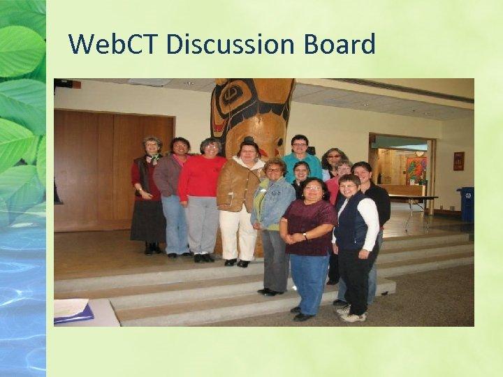 Web. CT Discussion Board