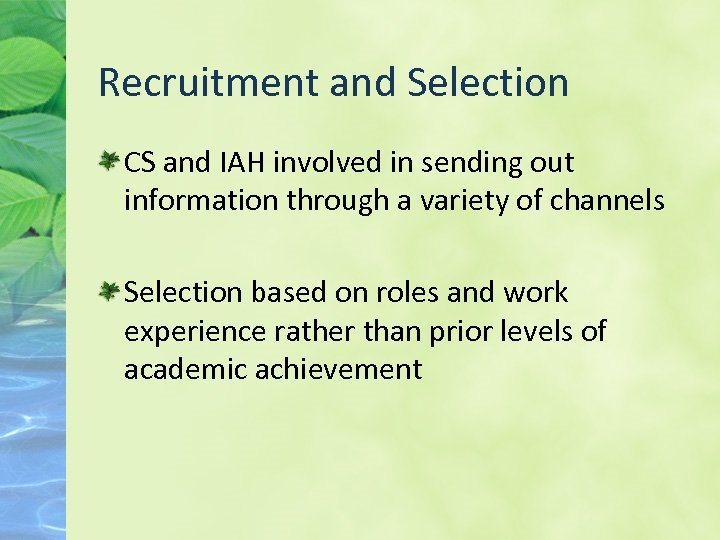 Recruitment and Selection CS and IAH involved in sending out information through a variety
