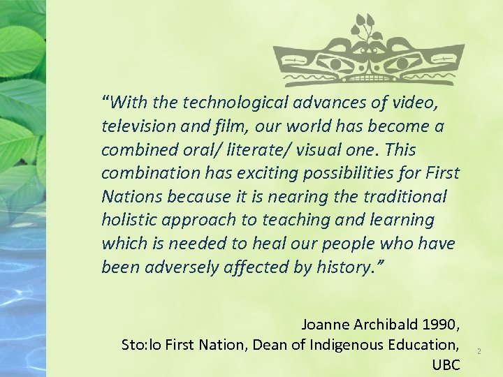 """""""With the technological advances of video, television and film, our world has become a"""