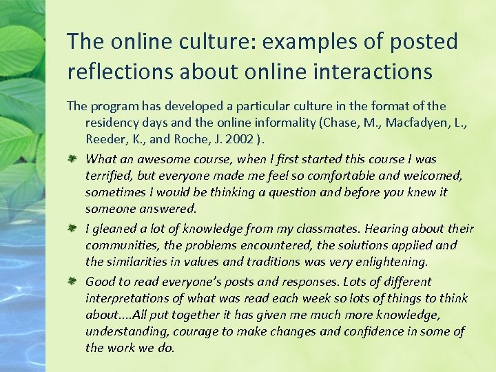 The online culture: examples of posted reflections about online interactions The program has developed