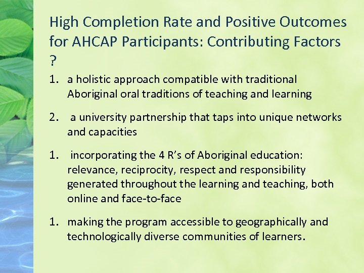 High Completion Rate and Positive Outcomes for AHCAP Participants: Contributing Factors ? 1. a