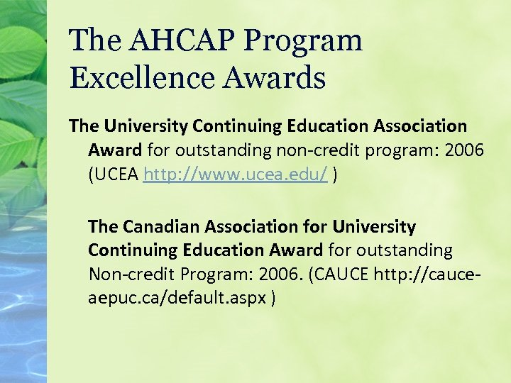 The AHCAP Program Excellence Awards The University Continuing Education Association Award for outstanding non-credit