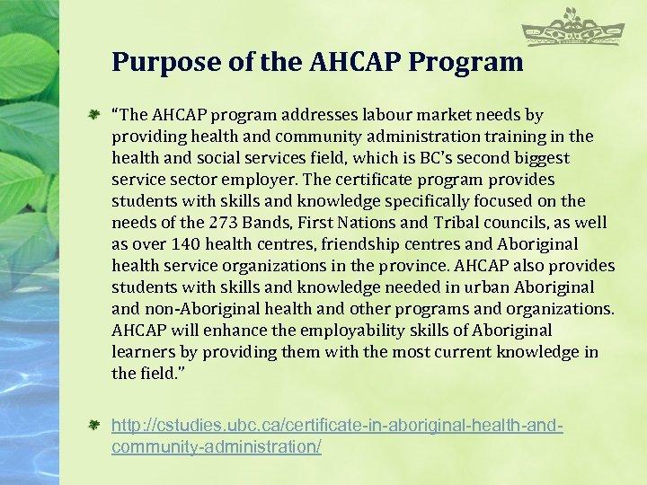 "Purpose of the AHCAP Program ""The AHCAP program addresses labour market needs by providing"