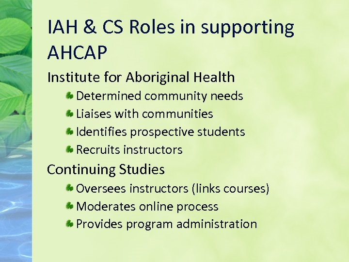 IAH & CS Roles in supporting AHCAP Institute for Aboriginal Health Determined community needs