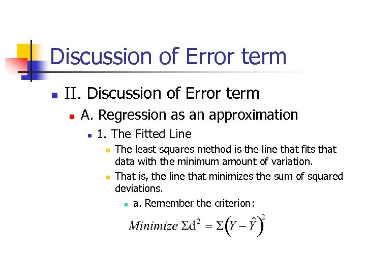 Discussion of Error term n II. Discussion of Error term n A. Regression as
