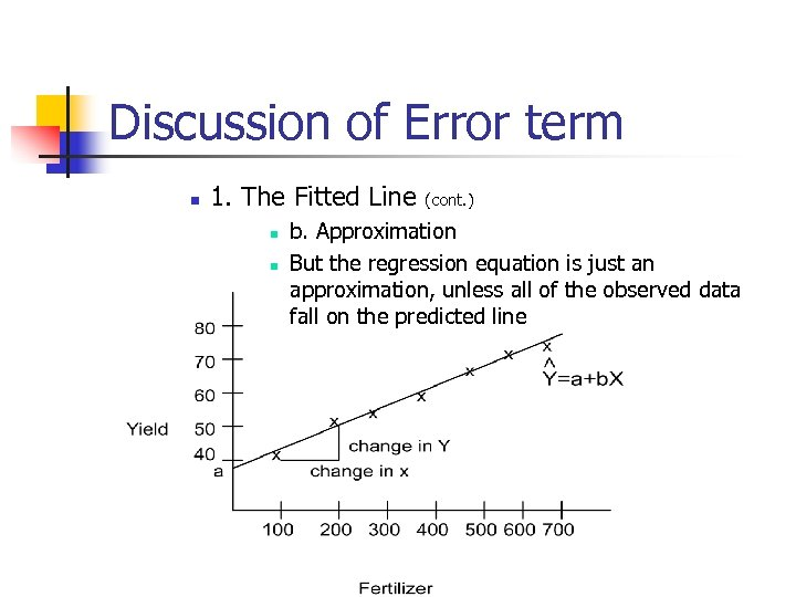 Discussion of Error term n 1. The Fitted Line n n (cont. ) b.