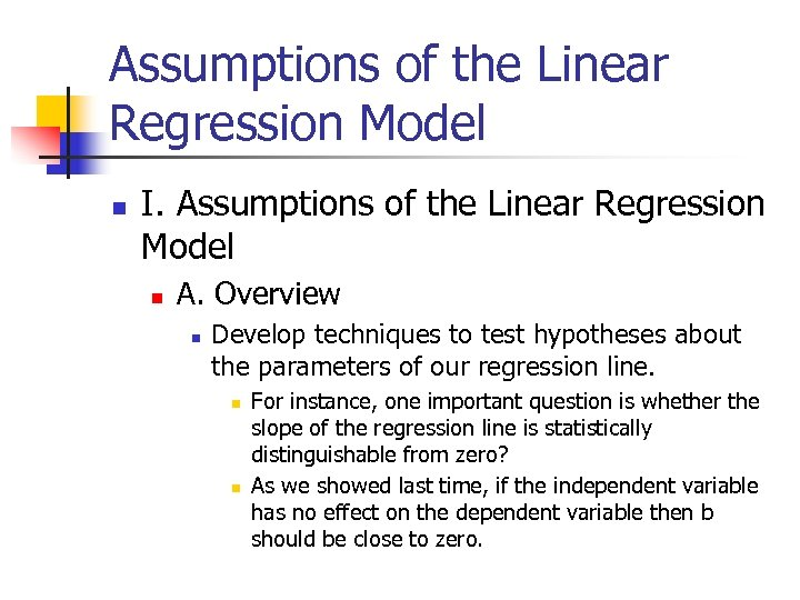 Assumptions of the Linear Regression Model n I. Assumptions of the Linear Regression Model