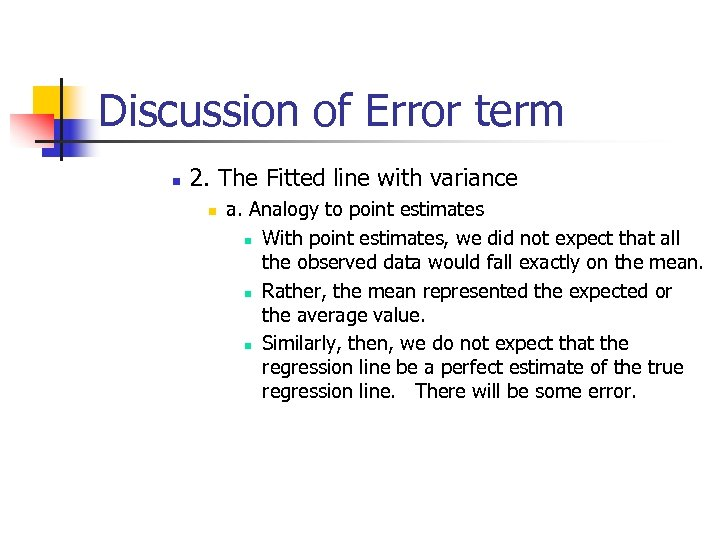 Discussion of Error term n 2. The Fitted line with variance n a. Analogy