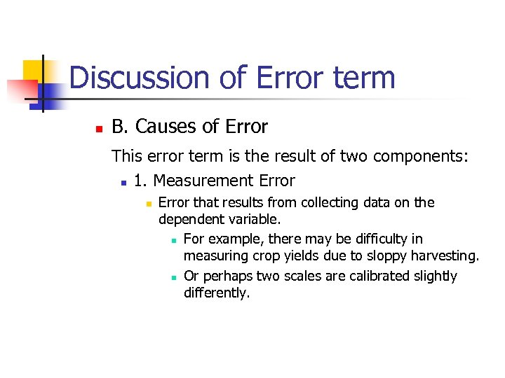 Discussion of Error term n B. Causes of Error This error term is the