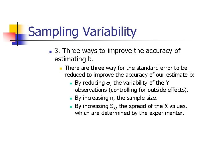 Sampling Variability n 3. Three ways to improve the accuracy of estimating b. n