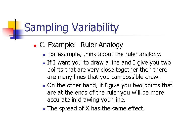 Sampling Variability n C. Example: Ruler Analogy n n For example, think about the