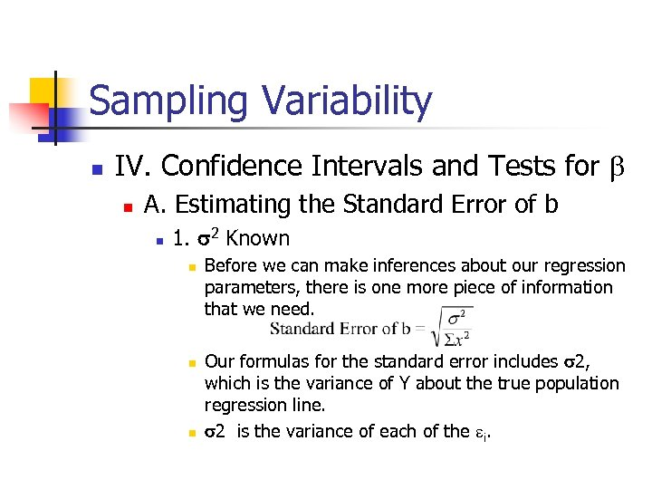 Sampling Variability n IV. Confidence Intervals and Tests for b n A. Estimating the