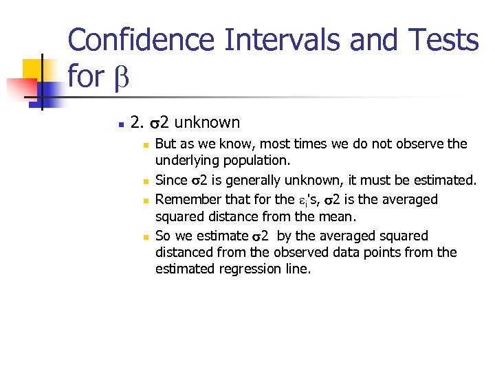 Confidence Intervals and Tests for b n 2. s 2 unknown n n But