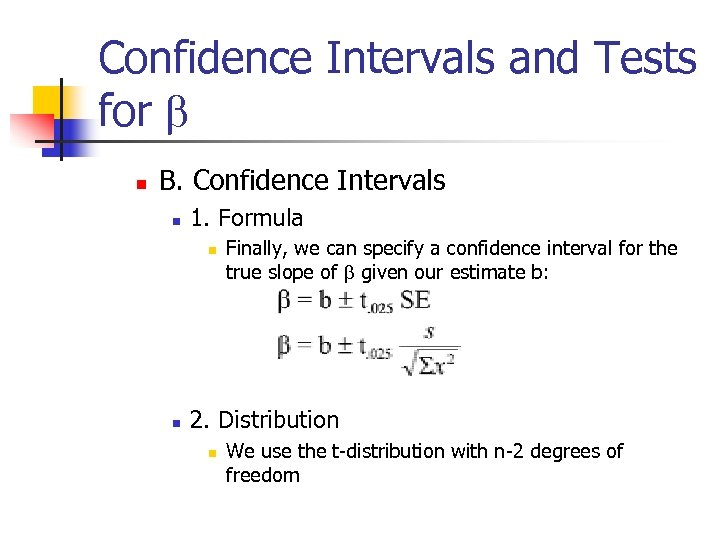 Confidence Intervals and Tests for b n B. Confidence Intervals n 1. Formula n