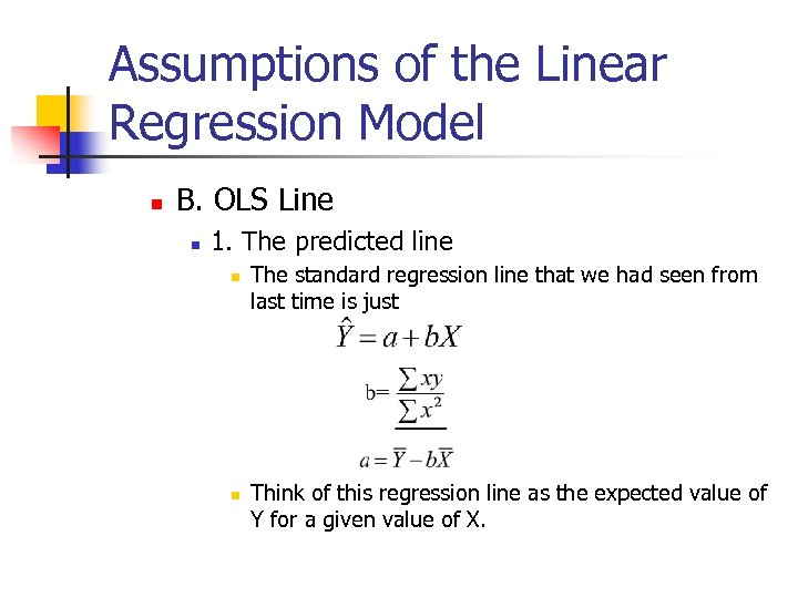 Assumptions of the Linear Regression Model n B. OLS Line n 1. The predicted