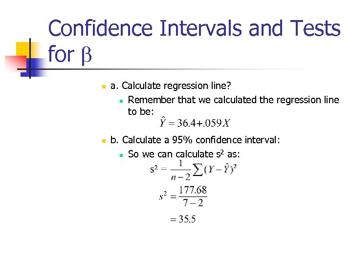 Confidence Intervals and Tests for b n n a. Calculate regression line? n Remember