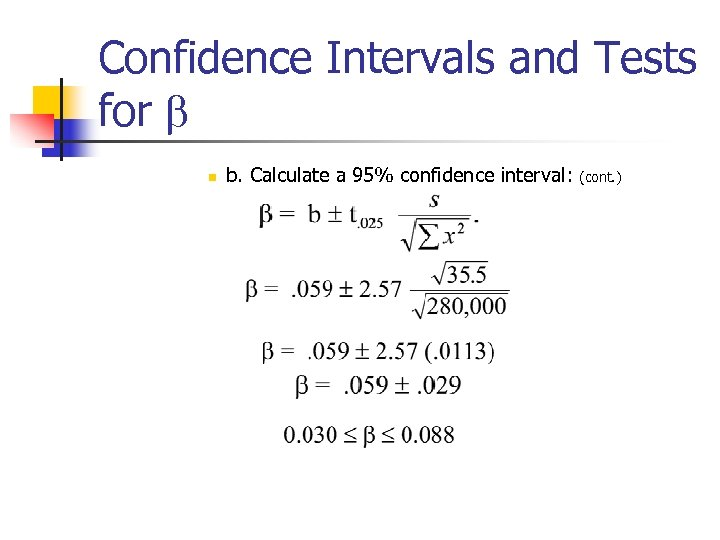Confidence Intervals and Tests for b n b. Calculate a 95% confidence interval: (cont.