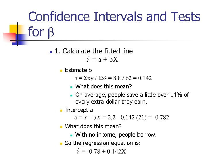 Confidence Intervals and Tests for b n 1. Calculate the fitted line n Estimate