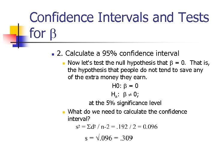 Confidence Intervals and Tests for b n 2. Calculate a 95% confidence interval n