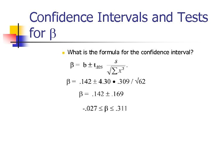 Confidence Intervals and Tests for b n What is the formula for the confidence
