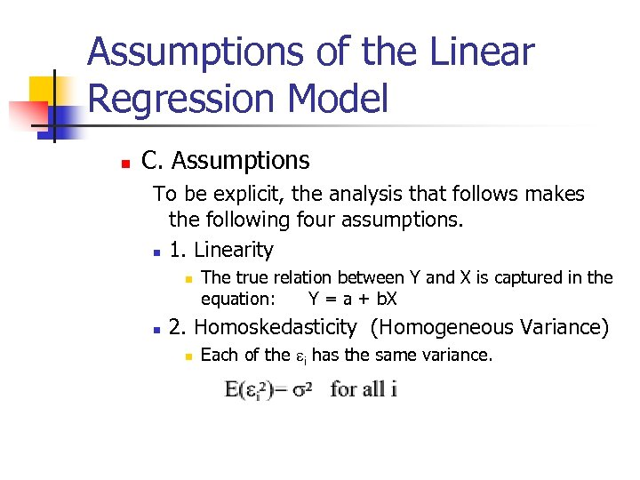 Assumptions of the Linear Regression Model n C. Assumptions To be explicit, the analysis