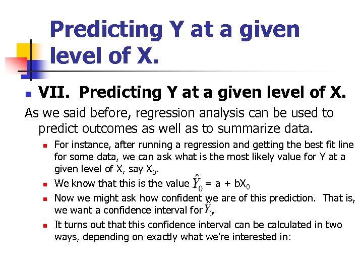 Predicting Y at a given level of X. n VII. Predicting Y at a
