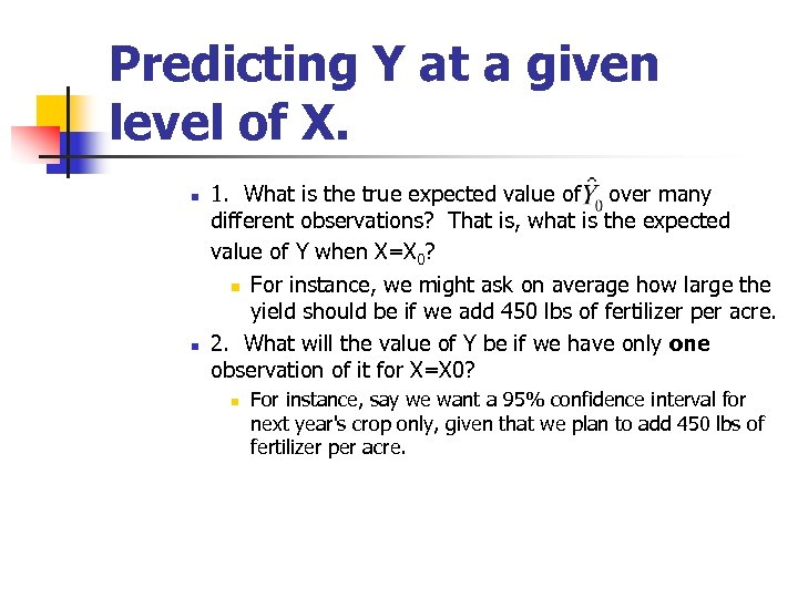 Predicting Y at a given level of X. n n 1. What is the