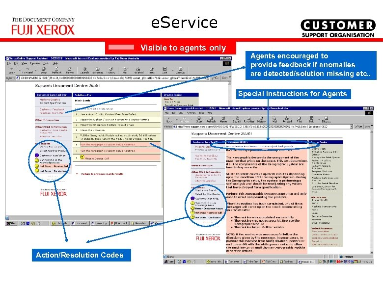 e. Service Visible to agents only Agents encouraged to provide feedback if anomalies are