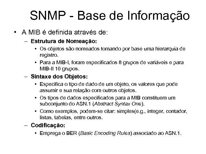 SNMP - Base de Informação • A MIB é definida através de: – Estrutura