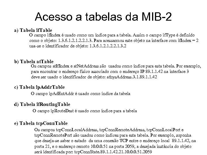 Acesso a tabelas da MIB-2 a) Tabela if. Table O campo if. Index é