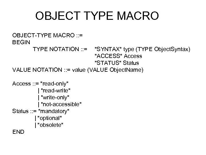 OBJECT TYPE MACRO OBJECT-TYPE MACRO : : = BEGIN TYPE NOTATION : : =