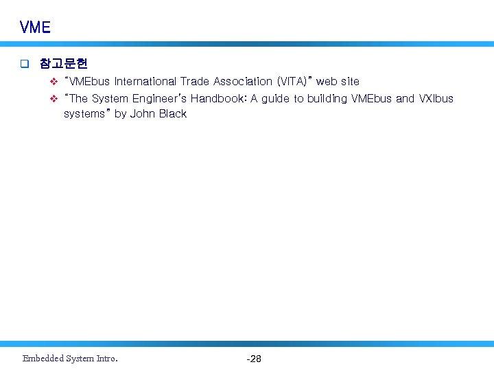 """VME q 참고문헌 v """"VMEbus International Trade Association (VITA)"""" web site v """"The System"""