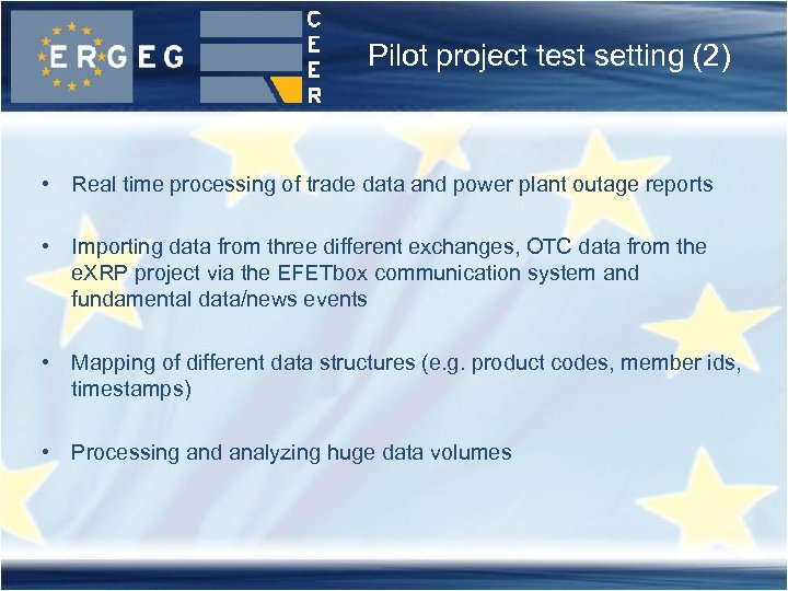 Pilot project test setting (2) • Real time processing of trade data and power