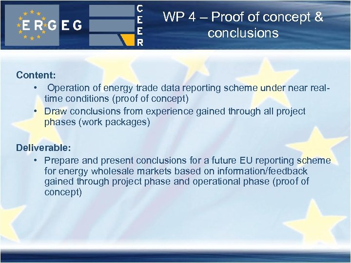 WP 4 – Proof of concept & conclusions Content: • Operation of energy trade