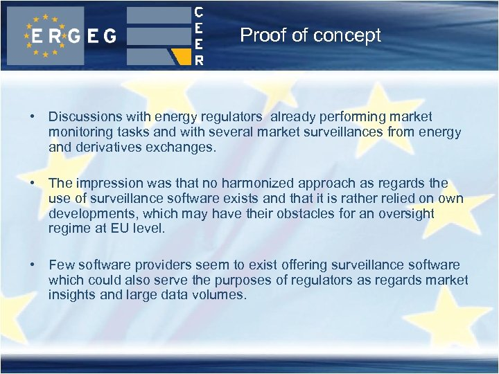 Proof of concept • Discussions with energy regulators already performing market monitoring tasks and