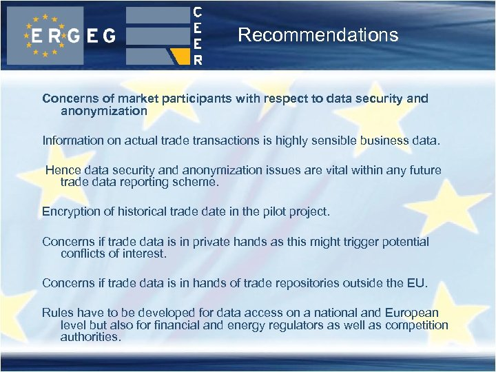 Recommendations Concerns of market participants with respect to data security and anonymization Information on