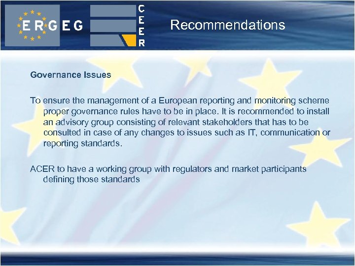 Recommendations Governance Issues To ensure the management of a European reporting and monitoring scheme