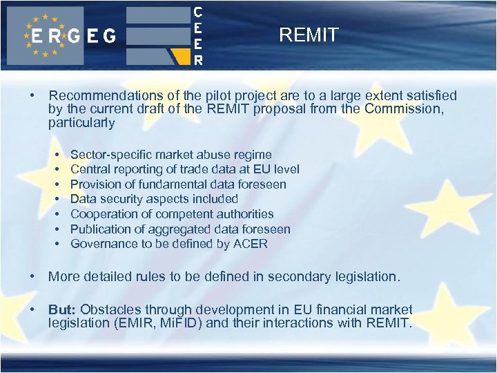 REMIT • Recommendations of the pilot project are to a large extent satisfied by
