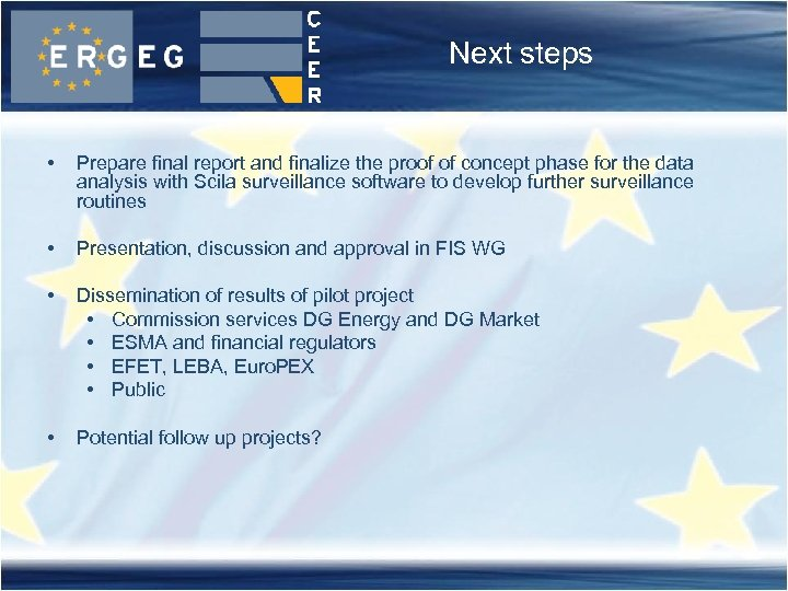 Next steps • Prepare final report and finalize the proof of concept phase for