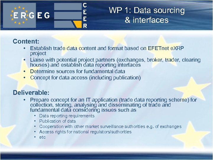 WP 1: Data sourcing & interfaces Content: • Establish trade data content and format