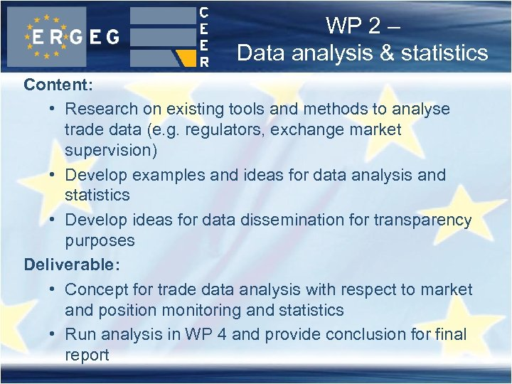 WP 2 – Data analysis & statistics Content: • Research on existing tools and