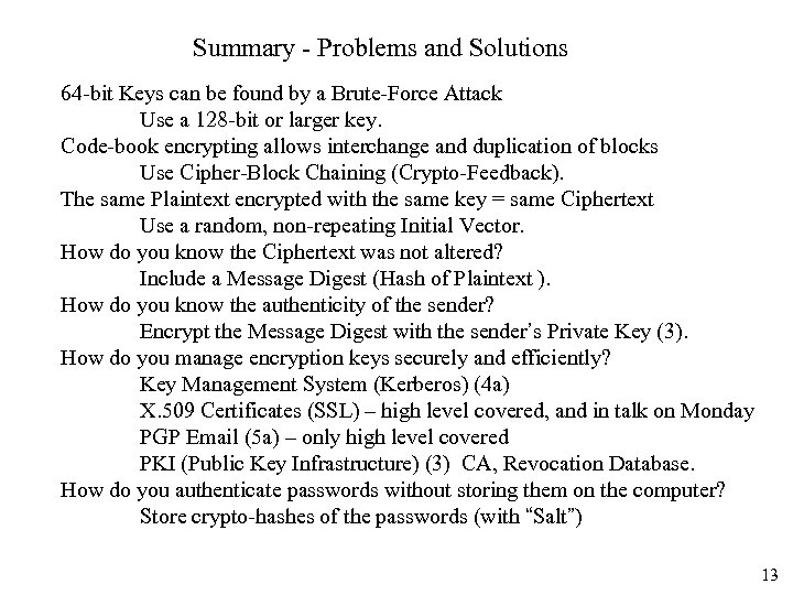 Summary - Problems and Solutions 64 -bit Keys can be found by a Brute-Force