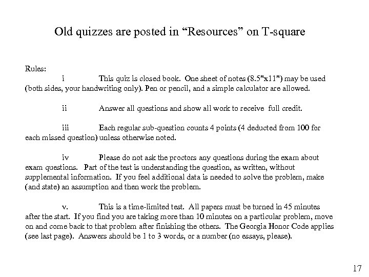 """Old quizzes are posted in """"Resources"""" on T-square Rules: i This quiz is closed"""