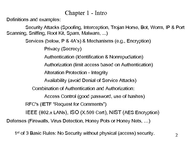 Chapter 1 - Intro Definitions and examples: Security Attacks (Spoofing, Interception, Trojan Horse, Bot,