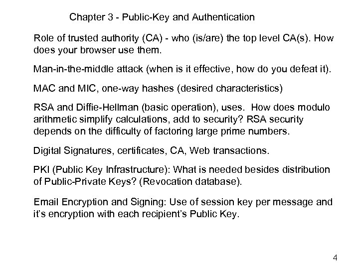Chapter 3 - Public-Key and Authentication Role of trusted authority (CA) - who (is/are)