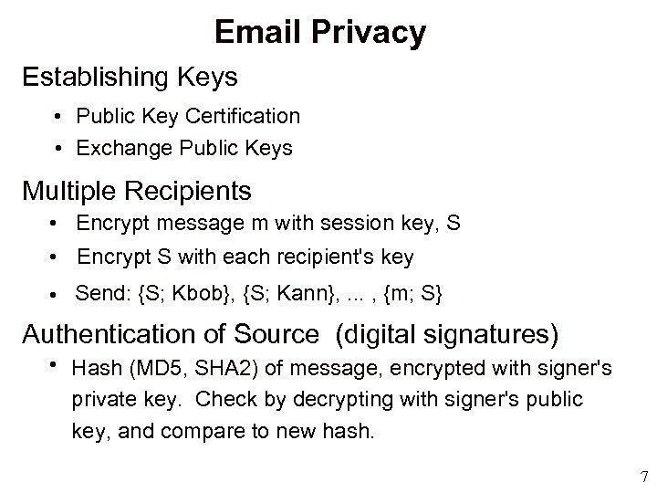 Email Privacy Establishing Keys • Public Key Certification • Exchange Public Keys Multiple Recipients