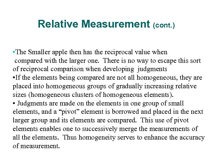Relative Measurement (cont. ) • The Smaller apple then has the reciprocal value when