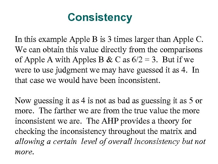 Consistency In this example Apple B is 3 times larger than Apple C. We